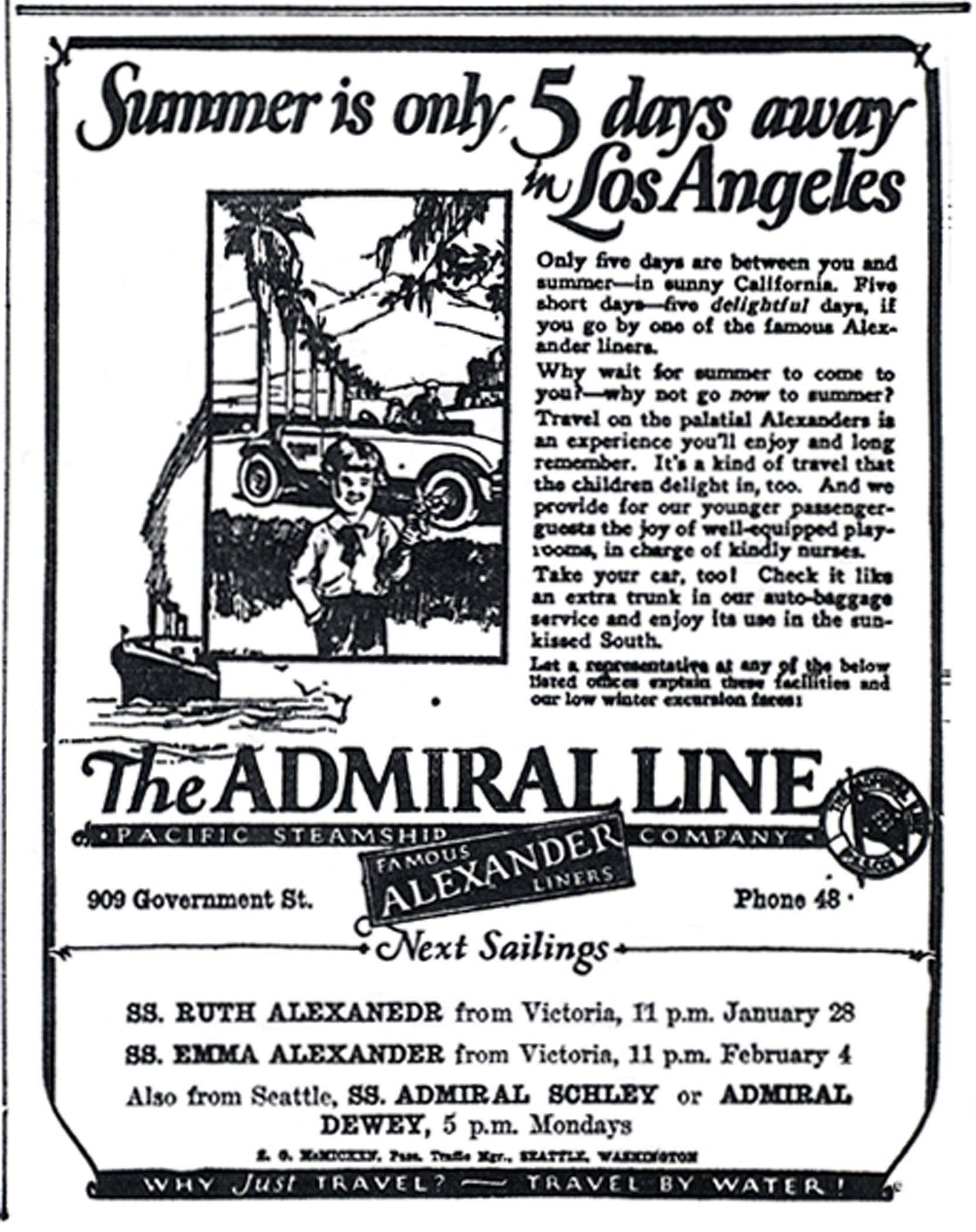 "Advertisement for the Pacific Steamship Company's Admiral Line, 1926. Notice that it took 5 days to travel by Admiral Line ships between Victoria and Los Angeles. Railroads took far less time to travel the same route, a fact which ultimately contributed to the Admiral Line going out of business in 1936. Notice also the reference to taking a car to California on the ship by ""check[ing] it like an extra trunk in [the] auto-baggage service…."" (Author's collection)"